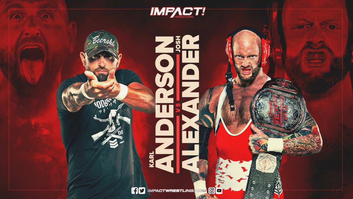 Impact Wrestling results: Karl Anderson vs Josh Alexander